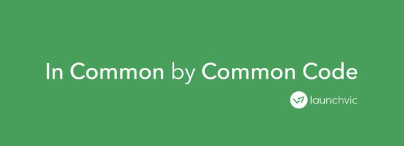 In Common by Common Code: A LaunchVic funded program to help those building technology startups